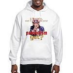 Question Liberal Patriotism? Hooded Sweatshirt