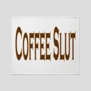 Coffee Slut Throw Blanket