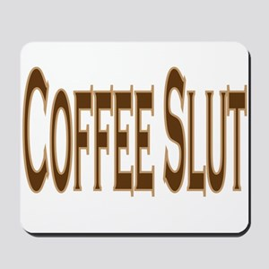 Coffee Slut Mousepad