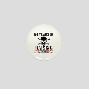 64 years of raising hell Mini Button