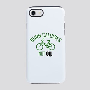 Burn Calories Not Oil iPhone 7 Tough Case