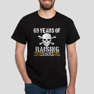 69 years of raising hell Dark T-Shirt