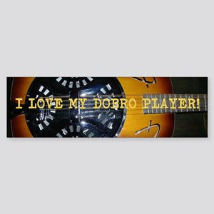 I love my dobro player Sticker (Bumper)