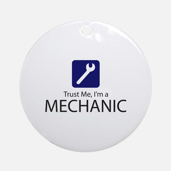 Trust Me Mechanic Ornament (Round)