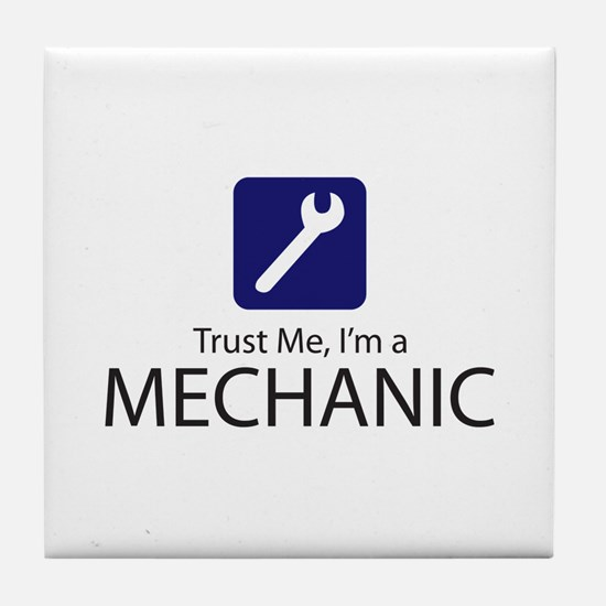Trust Me Mechanic Tile Coaster