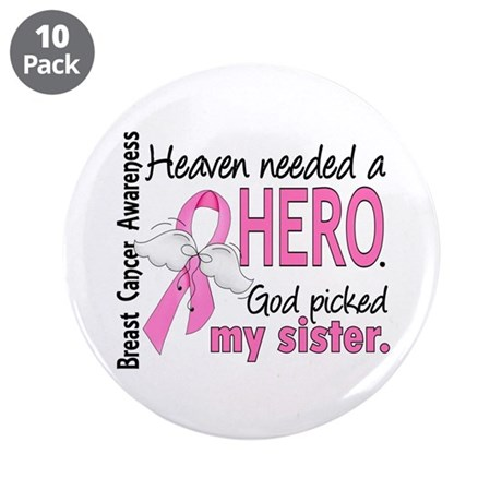 """Heaven Needed a Hero Breast Cancer 3.5"""" Button (10"""