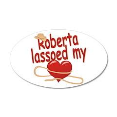 Roberta Lassoed My Heart 22x14 Oval Wall Peel