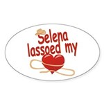 Selena Lassoed My Heart Sticker (Oval)