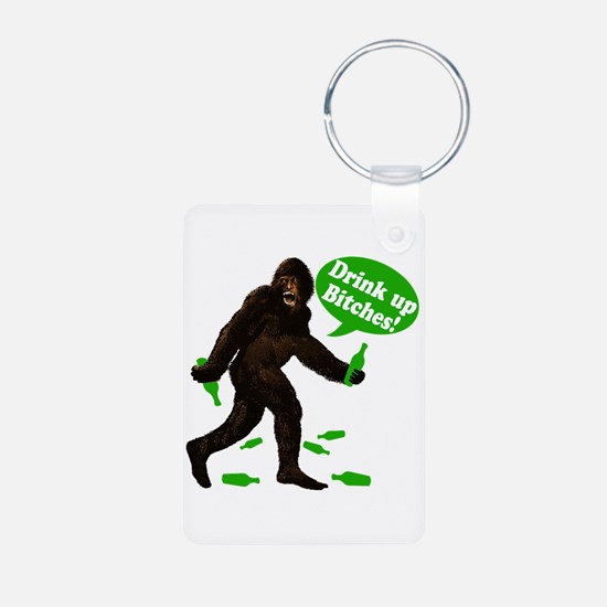 Drink Up Bitches Bigfoot Keychains