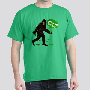 Drink Up Bitches Bigfoot Dark T-Shirt