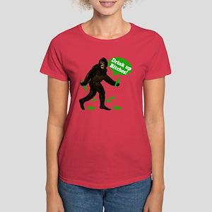 Drink Up Bitches Bigfoot Women's Dark T-Shirt