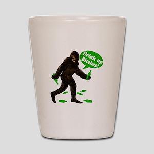 Drink Up Bitches Bigfoot Shot Glass