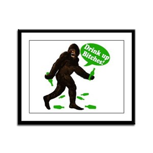 Drink Up Bitches Bigfoot Framed Panel Print