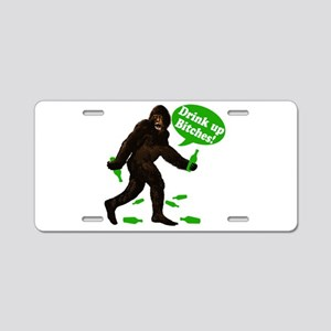 Drink Up Bitches Bigfoot Aluminum License Plate