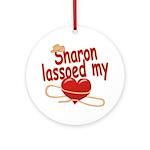 Sharon Lassoed My Heart Ornament (Round)