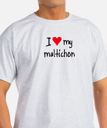 I LOVE MY Maltichon T-Shirt