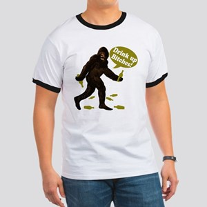 Drink Up Bitches Bigfoot Ringer T