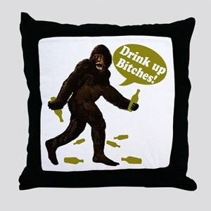 Drink Up Bitches Bigfoot Throw Pillow