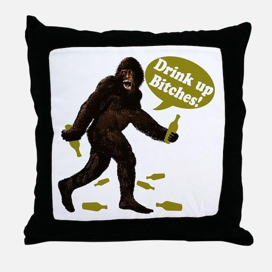 Drink Up Bitches Bigfoot Throw Pillow