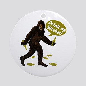 Drink Up Bitches Bigfoot Ornament (Round)
