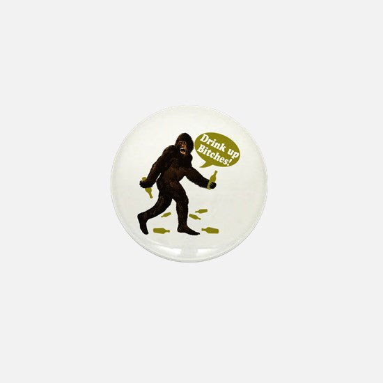 Drink Up Bitches Bigfoot Mini Button