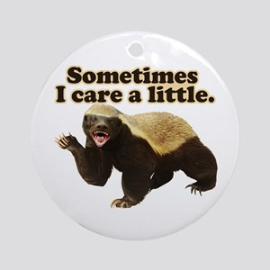 Honey Badger Does Care! Ornament (Round)