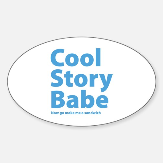 Cool Story Babe Sticker (Oval)