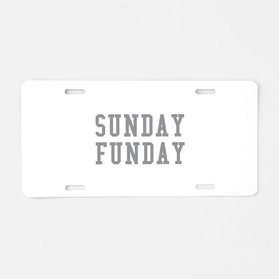 SUNDAY FUNDAY Aluminum License Plate
