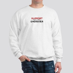 Support:  ENGRAVER Sweatshirt