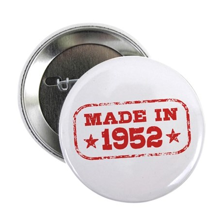 """Made In 1952 2.25"""" Button"""