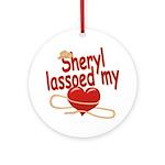 Sheryl Lassoed My Heart Ornament (Round)
