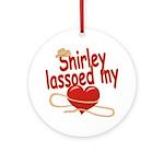 Shirley Lassoed My Heart Ornament (Round)