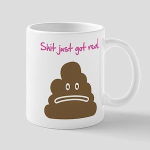Shit just got real. Mug