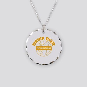 Drink beer the end is near Necklace Circle Charm