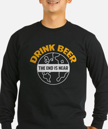 Drink beer the end is near T