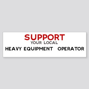 Support: HEAVY EQUIPMENT OP Bumper Sticker