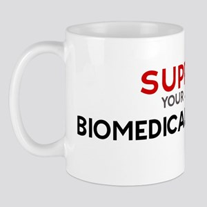 Support:  BIOMEDICAL ENGINEER Mug