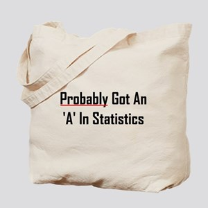 Probably An 'A' In Statistics Tote Bag
