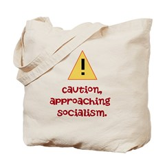 Caution, approaching socialism. Tote Bag