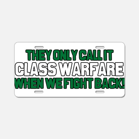 They Only Call it Class Warfa Aluminum License Pla