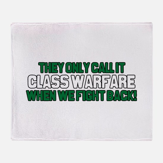 They Only Call it Class Warfa Throw Blanket