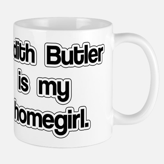 Judith Butler is my homegirl. Mug