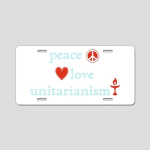 Peace, Love and Unitarianism Aluminum License Plat