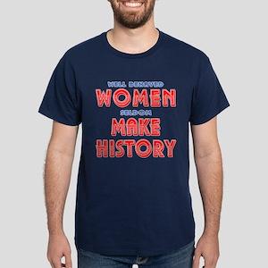 Unique Well Behaved Women Dark T-Shirt