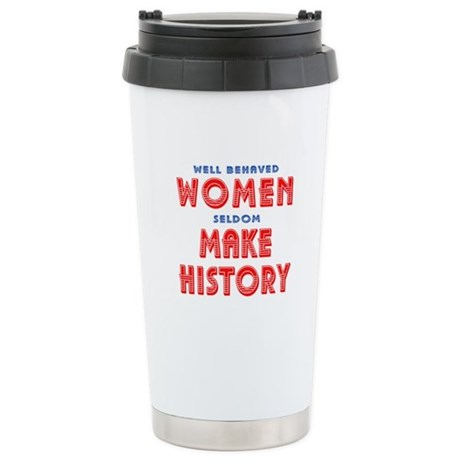 Unique Well Behaved Women Stainless Steel Travel M