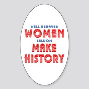 Unique Well Behaved Women Sticker (Oval)