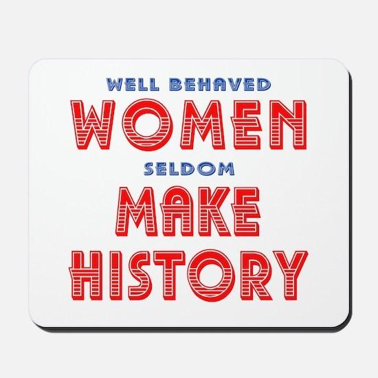 Unique Well Behaved Women Mousepad
