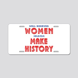 Unique Well Behaved Women Aluminum License Plate