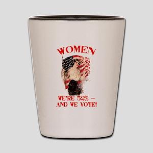 Women 52% and We Vote Shot Glass