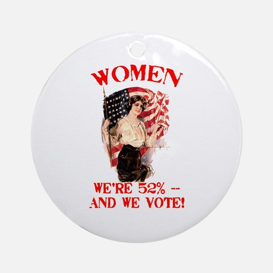 Women 52% and We Vote Ornament (Round)